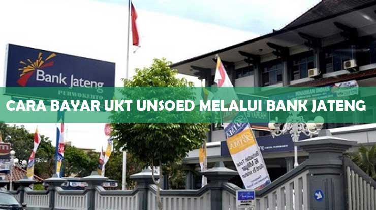 2 Cara Bayar UKT Unsoed Melalui Bank Jateng