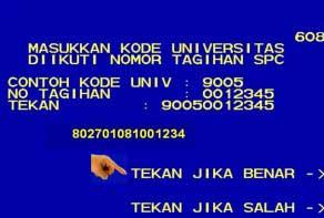 6. Masukkan kode universitas Sriwijaya 8027 diikuti dengan nomor tagihan atau nomor billing lalu Tekan Jika Benar