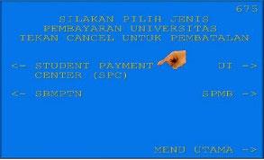 8. Di pojok kanan atas layar ATM terdapat menu Student Payment Center kemudian diklik