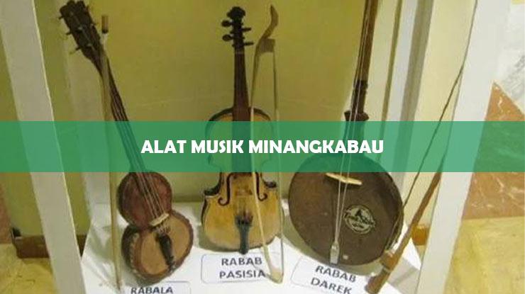 Alat Musik Minangkabau Beserta Fungsi dan Cara Menggunakan