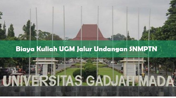 Biaya Kuliah UGM Jalur Undangan SNMPTN