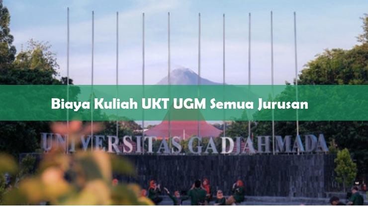 Biaya Kuliah UKT UGM Semua Jurusan