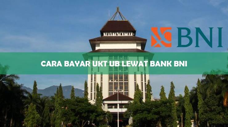 Cara Bayar UKT UB Lewat Bank BNI