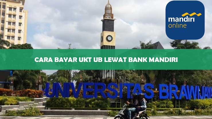 Cara Bayar UKT UB Lewat Bank Mandiri Terbaru