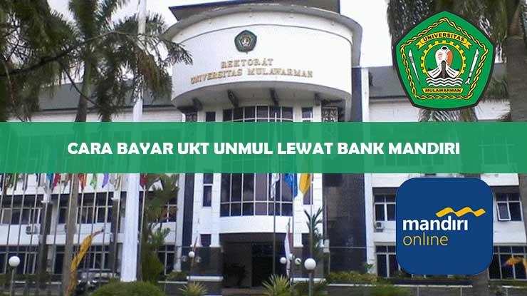 Cara Bayar UKT Unmul Lewat Bank Mandiri