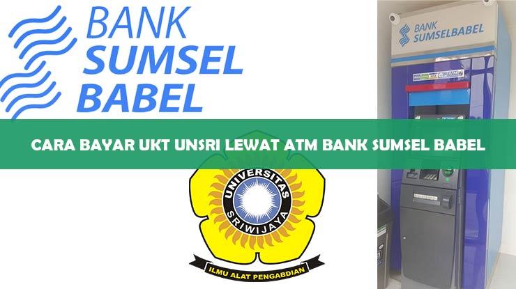 Cara Bayar UKT Unsri Lewat ATM Bank Sumsel Babel