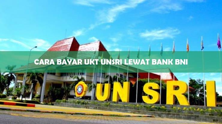 Cara Bayar UKT Unsri Lewat Bank BNI
