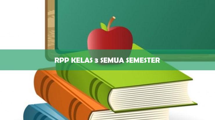 RPP Kelas 3 Semua Semester Terbaru