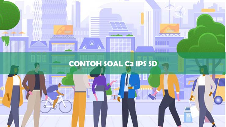 CONTOH SOAL C3 IPS