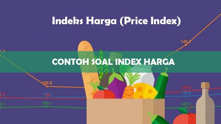 Contoh Soal Indeks Harga