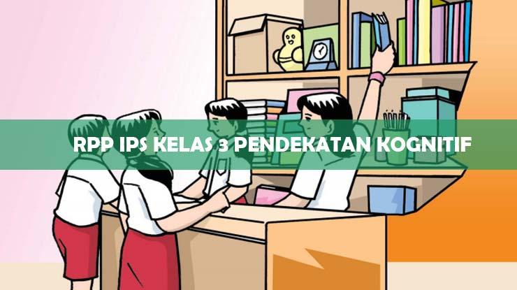 RPP IPS Kelas 3 Pendekatan Kognitif