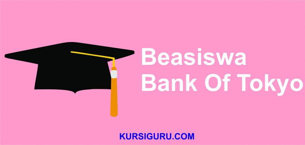 Beasiswa Bank Of Tokyo