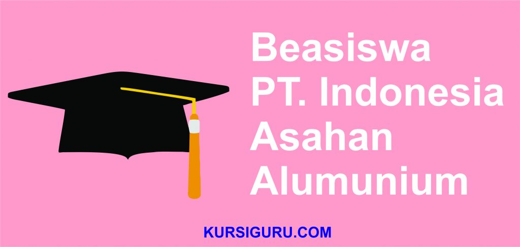 Beasiswa PT. Indonesia Asahan Alumunium