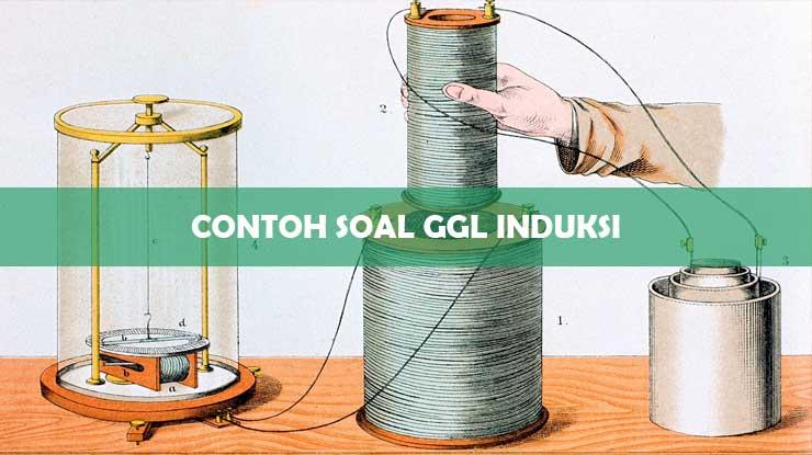 Contoh Soal GGL Induksi
