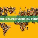Contoh Soal Pertumbuhan Penduduk