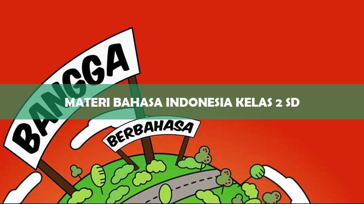 materi bahasa indonesia kelas 2 sd
