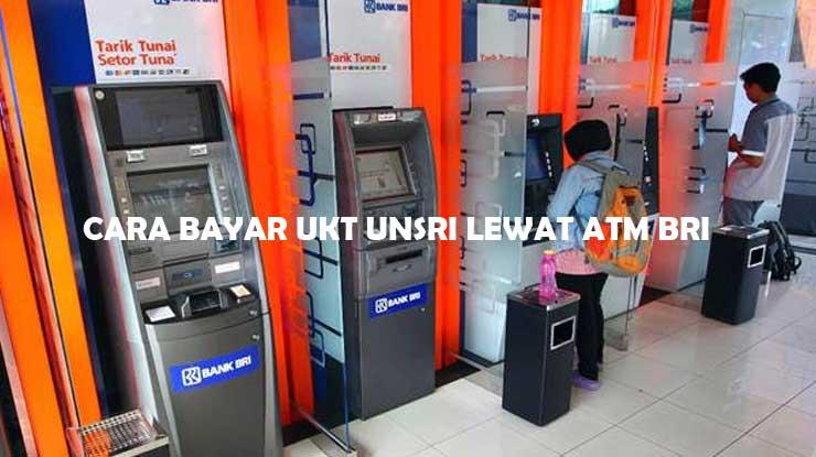 Cara Bayar UKT UNSRI Lewat ATM Bank BRI