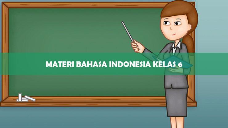 materi bahasa indonesia kelas 6