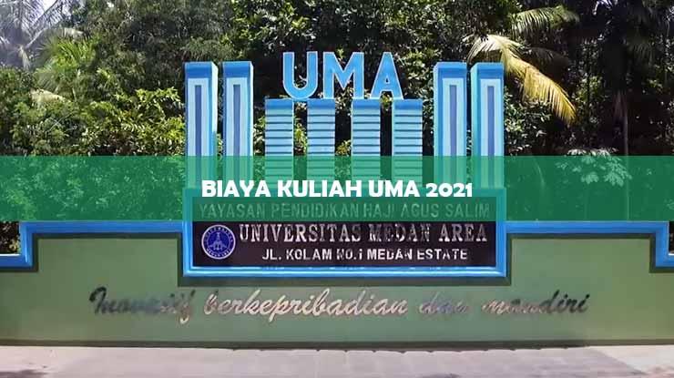 Biaya Kuliah UMA 2021
