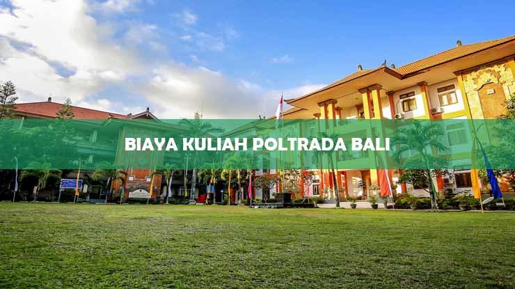 Biaya Kuliah Poltrada Bali