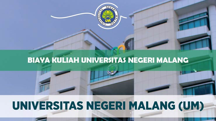 Biaya Kuliah Universitas Negeri Malang