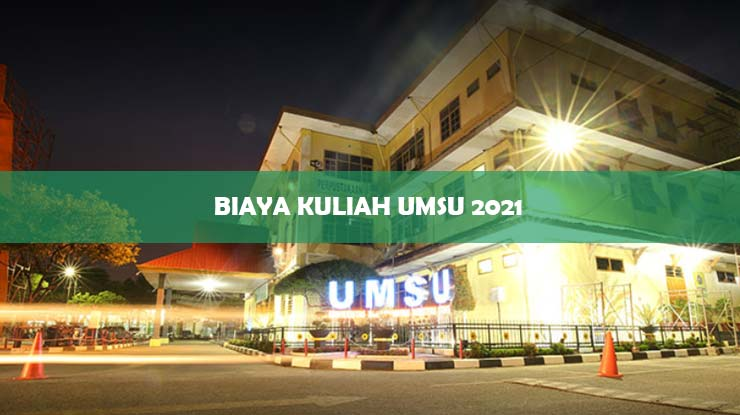 Biaya Kuliah UMSU 2021