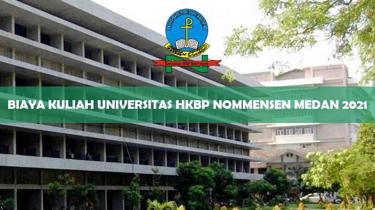 Biaya Kuliah Universitas HKBP Nommensen Medan 2021
