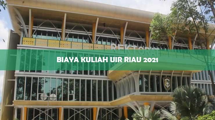 Biaya Kuliah UIR 2021