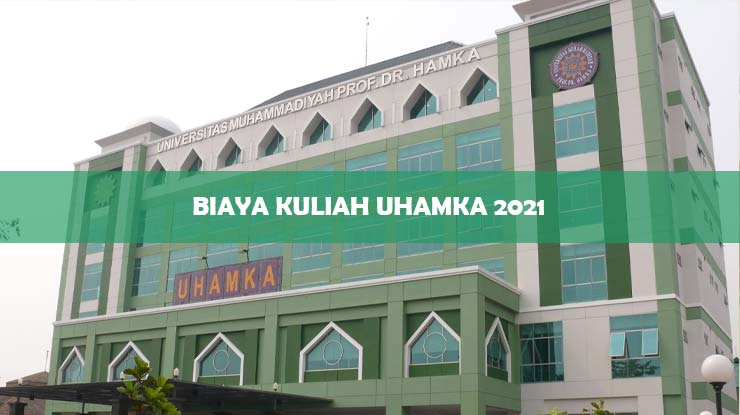 Biaya Kuliah Uhamka 2021