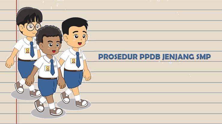 Prosedur Pelaksanaan PPDB Jenjang SMP