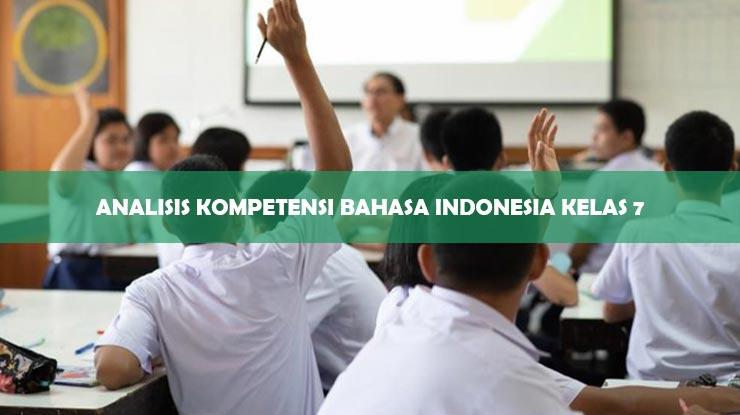 Analisis Kompetensi Bahasa Indonesia Kelas 7
