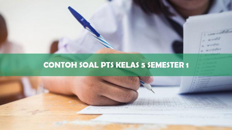 Contoh Soal PTS Kelas 5 Semester 1