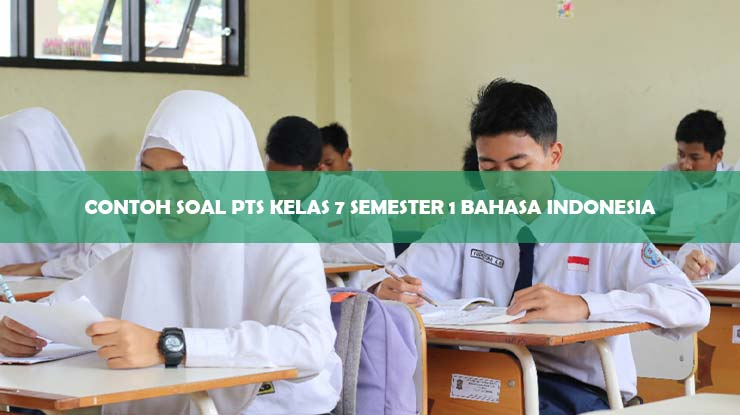 Contoh Soal PTS Kelas 7 Semester 1 Bahasa Indonesia