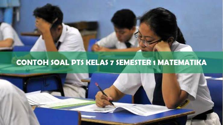 Contoh Soal PTS Kelas 7 Semester 1 Matematika