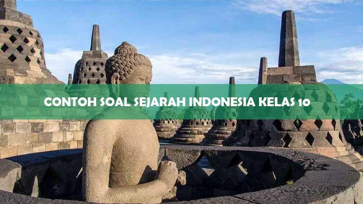 Contoh Soal Sejarah Indonesia Kelas 10