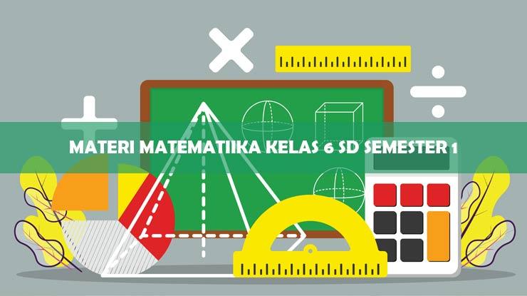 Materi Matematika Kelas 6 SD Semester 1