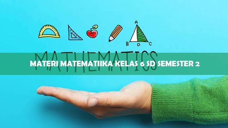 Materi Matematika Kelas 6 SD Semester 2