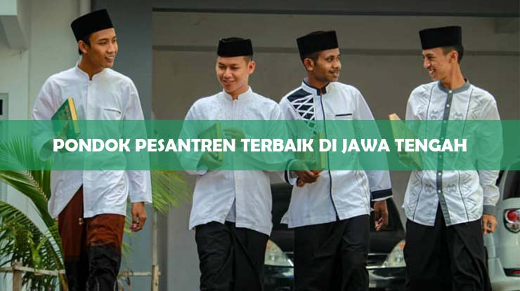 Pondok Pesantren Terbaik di Jawa Tengah